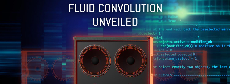 Fluid Convolution, the Next Big Thing?
