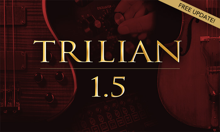 New: Trilian 1.5 by Spectrasonics!